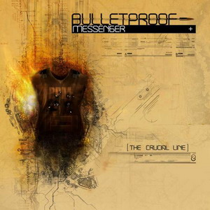 Bulletproof messenger – The crucial line (2006)