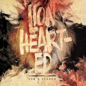 For A Season - Lion Hearted [EP] (2013)