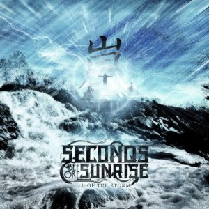 Seconds Before Sunrise - I, Of the Storm [EP] (2013)
