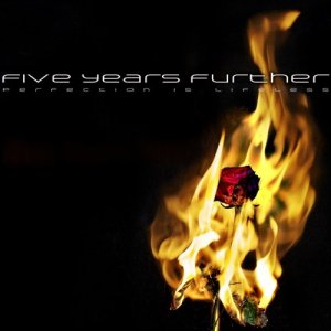 Five Years Further - Perfection is Lifeless [EP] (2013)