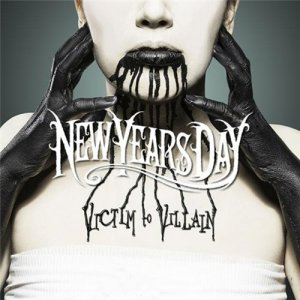 New Years Day - Victim To Villain (2013)
