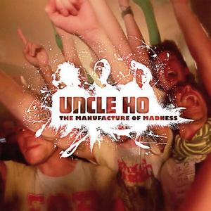 Uncle Ho - The Manufacture of Madness (2013)