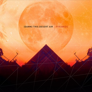 (Damn) This Desert Air - Pyramids (2013)