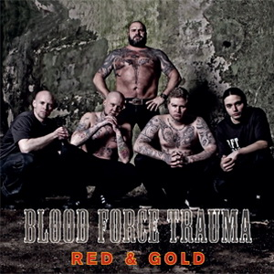 Blood Force Trauma - Red & Gold (2012)