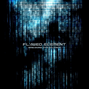 Flawed Element - Breaking The Silence (2011)