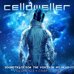 Celldweller - Soundtrack for the Voices in My Head, Vol. 03, Chapter 01 [EP] (2013)
