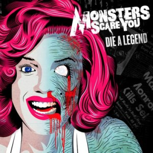 Monsters Scare You! - Die A Legend (2013)