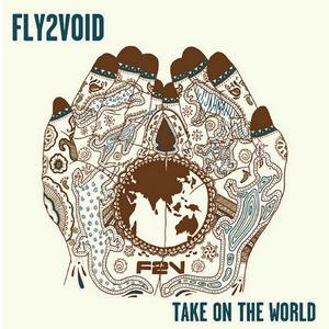Fly2Void - Take On the World (2013)