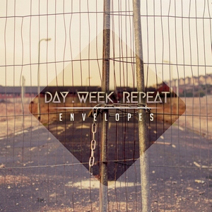 Day. Week. Repeat. - Envelopes (2013)