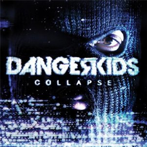 Dangerkids - Collapse (2013)