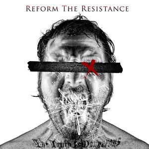 Reform The Resistance - The Truth Is Dangerous (2011)
