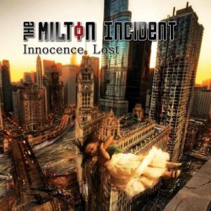 The Milton Incident - Innocence Lost (2014)