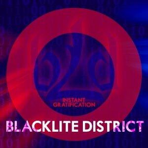 Blacklite District - Instant Gratification (2017)